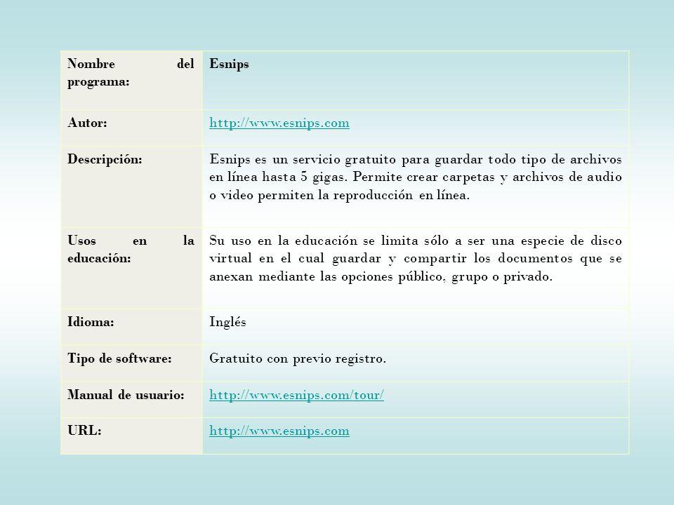 Nombre del programa: Esnips. Autor: http://www.esnips.com. Descripción: