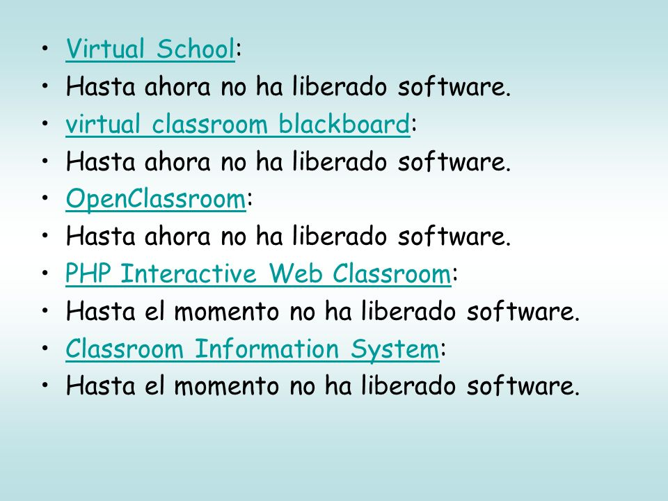 Virtual School: Hasta ahora no ha liberado software. virtual classroom blackboard: OpenClassroom: