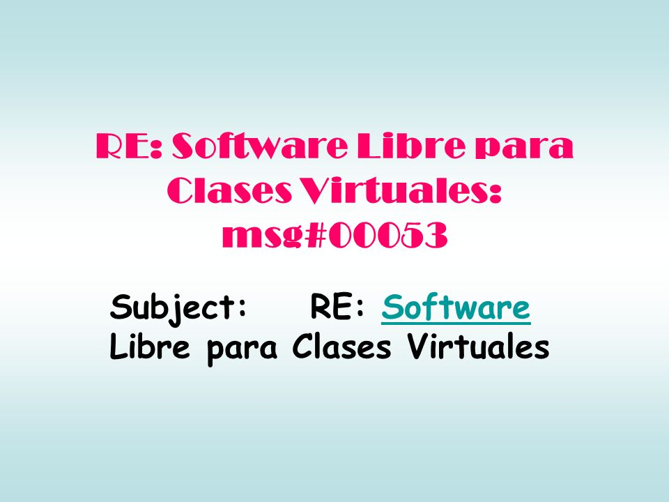 RE: Software Libre para Clases Virtuales: msg#00053
