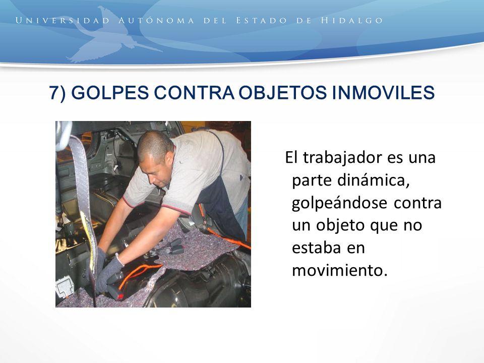 7) GOLPES CONTRA OBJETOS INMOVILES