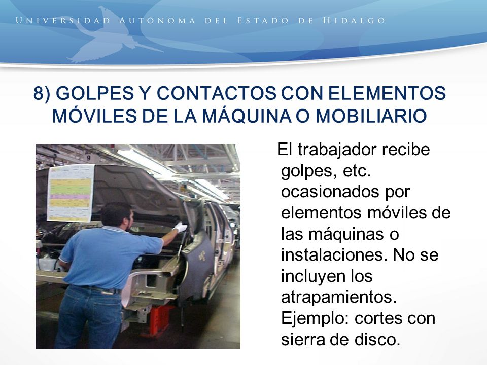 8) GOLPES Y CONTACTOS CON ELEMENTOS MÓVILES DE LA MÁQUINA O MOBILIARIO