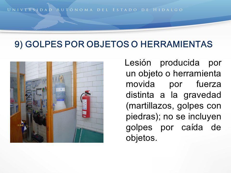 9) GOLPES POR OBJETOS O HERRAMIENTAS