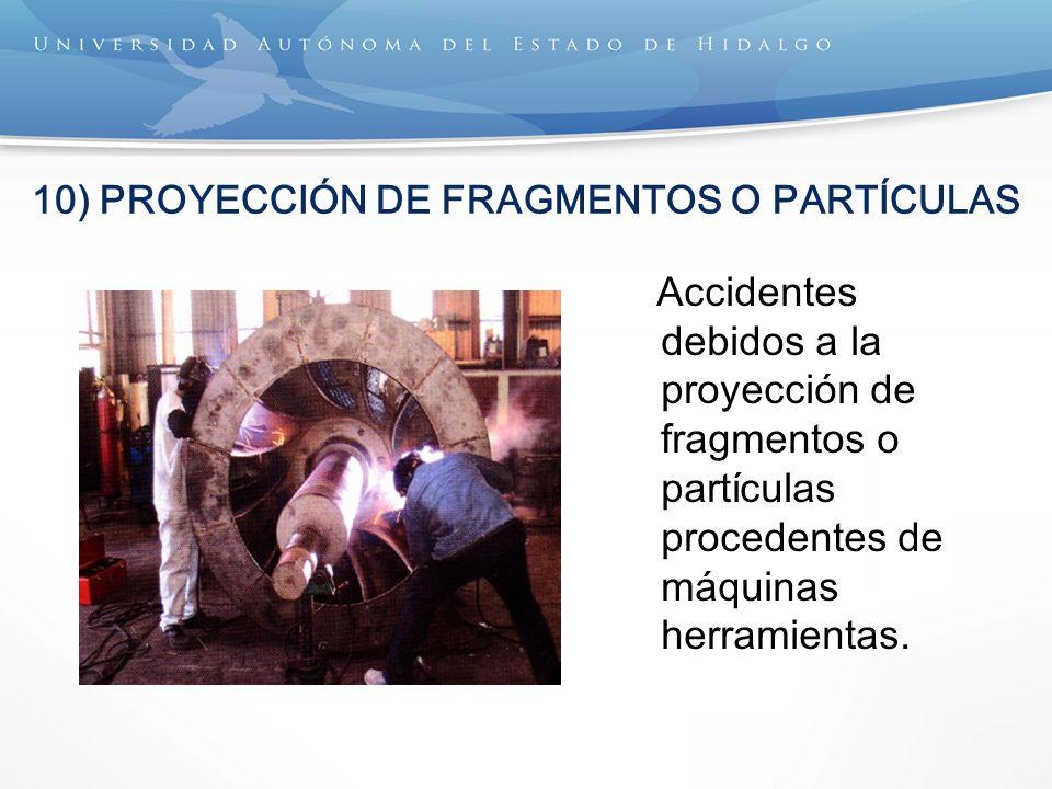 10) PROYECCIÓN DE FRAGMENTOS O PARTÍCULAS
