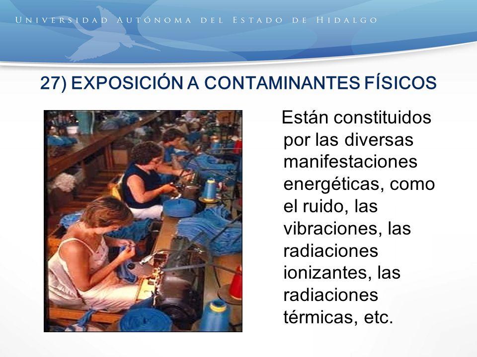 27) EXPOSICIÓN A CONTAMINANTES FÍSICOS