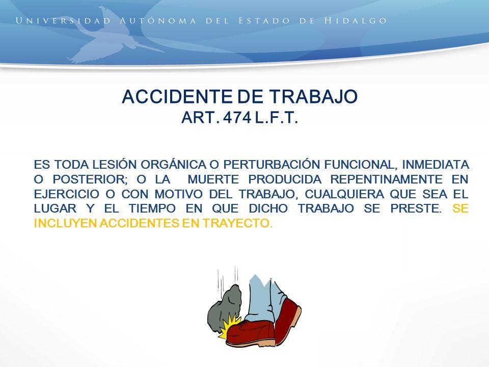 ACCIDENTE DE TRABAJO ART. 474 L.F.T.