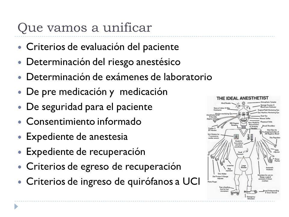 Que vamos a unificar Criterios de evaluación del paciente