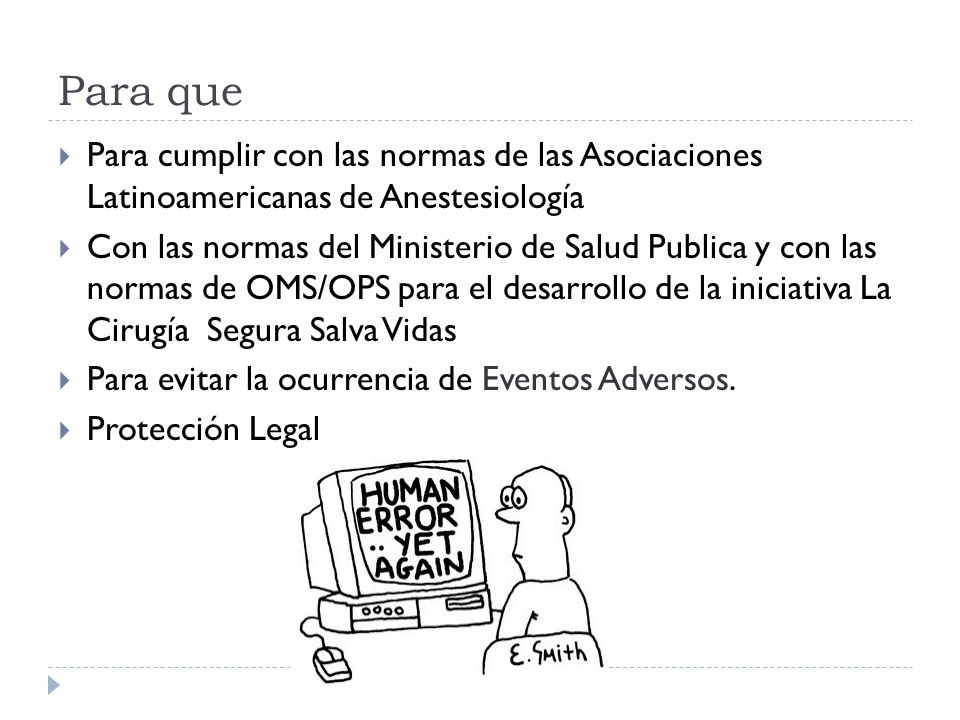 Para que Para cumplir con las normas de las Asociaciones Latinoamericanas de Anestesiología.