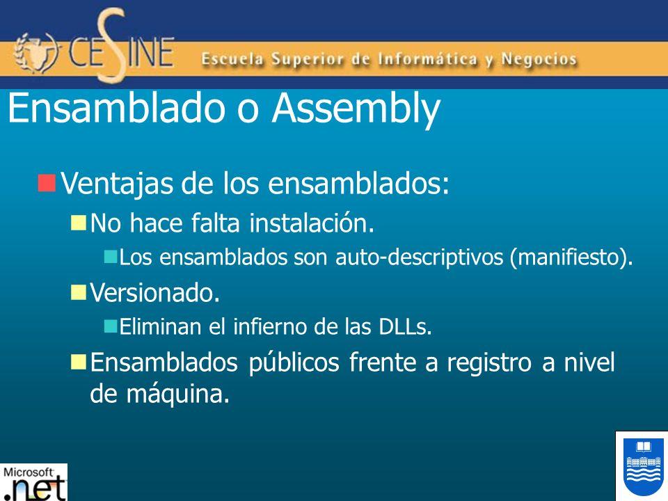 Ensamblado o Assembly Ventajas de los ensamblados: