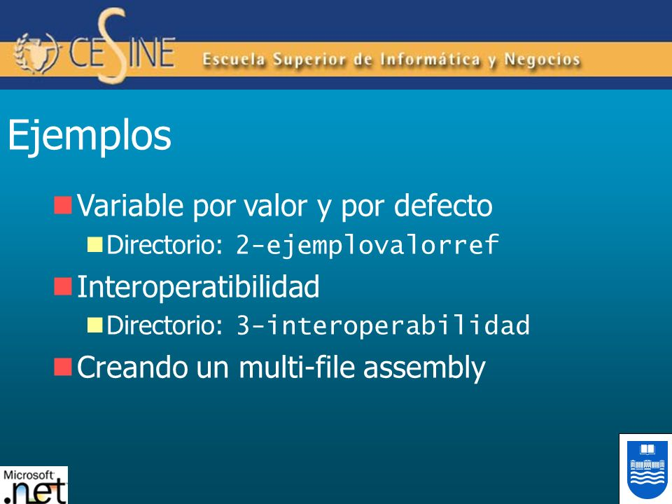 Ejemplos Variable por valor y por defecto Interoperatibilidad