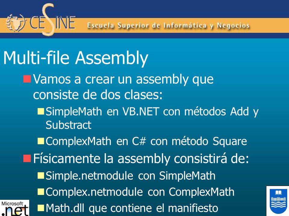 Multi-file AssemblyVamos a crear un assembly que consiste de dos clases: SimpleMath en VB.NET con métodos Add y Substract.