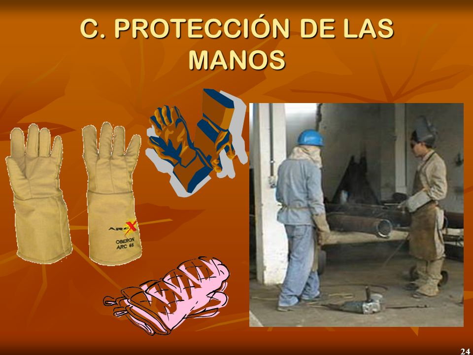 C. PROTECCIÓN DE LAS MANOS