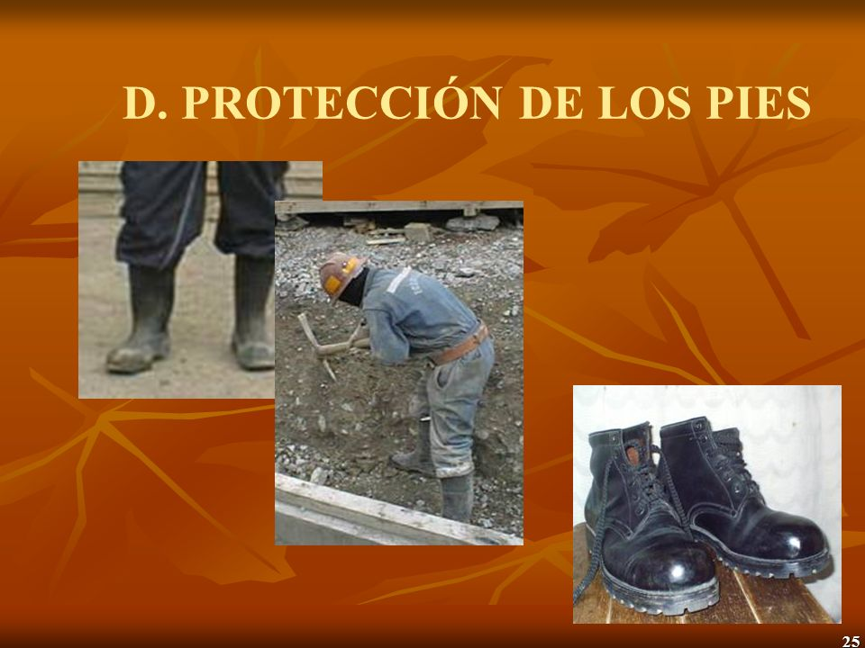 D. PROTECCIÓN DE LOS PIES