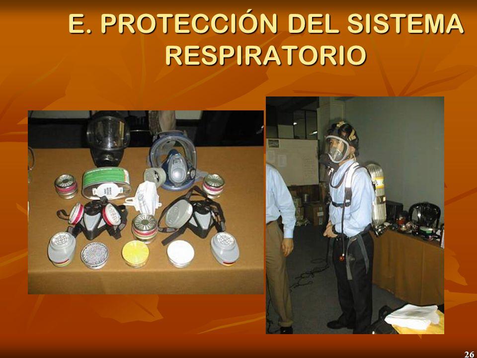 E. PROTECCIÓN DEL SISTEMA RESPIRATORIO