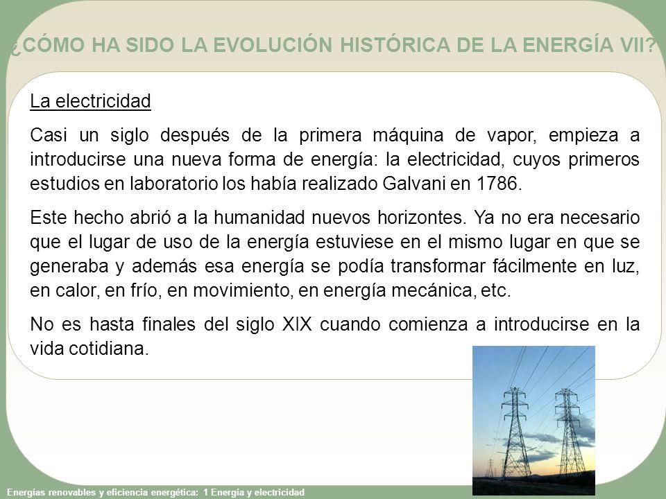 ¿CÓMO HA SIDO LA EVOLUCIÓN HISTÓRICA DE LA ENERGÍA VII