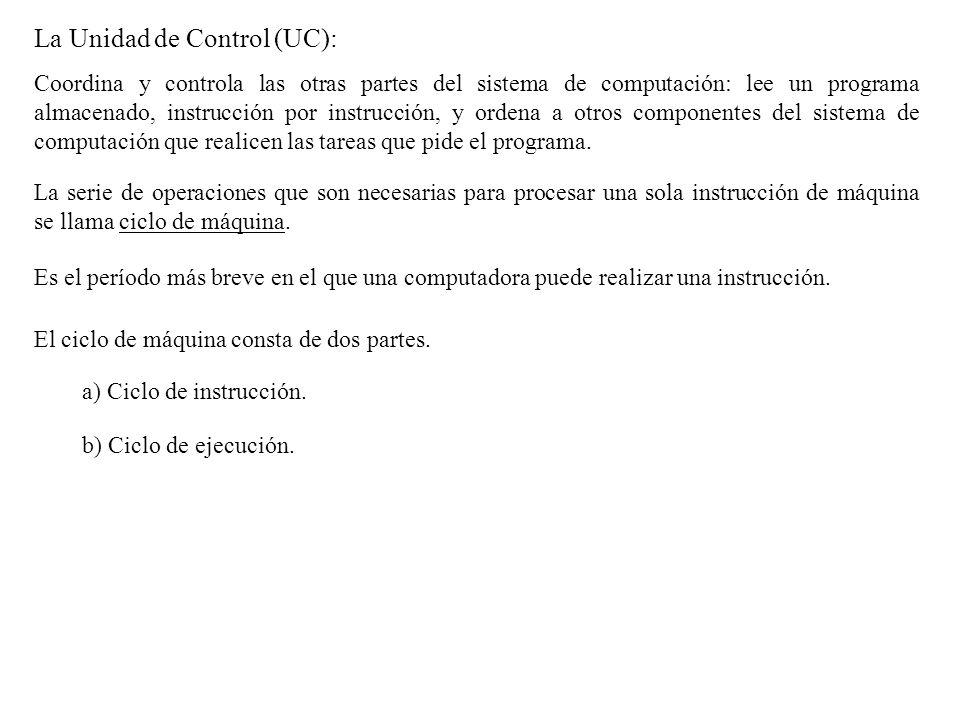 La Unidad de Control (UC):