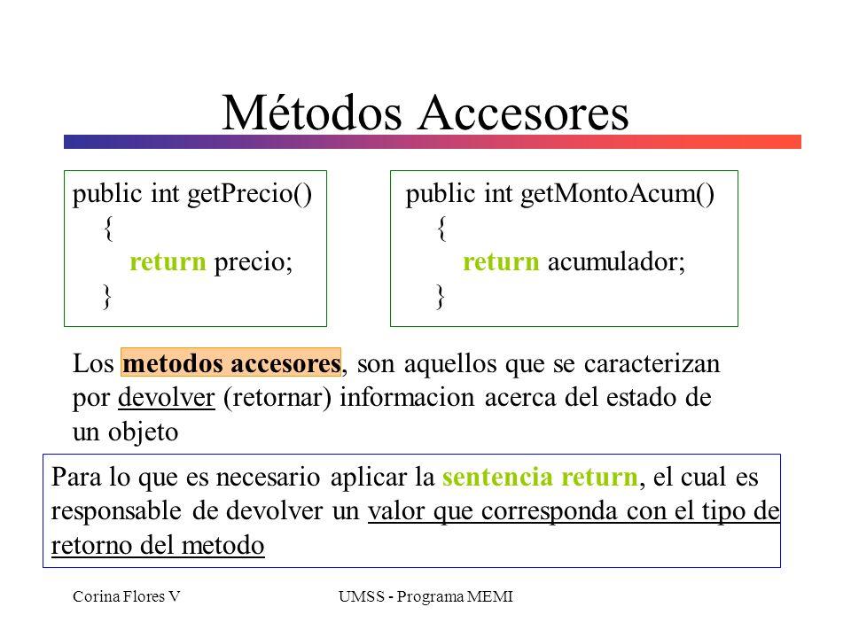 Métodos Accesores public int getPrecio() { return precio; }