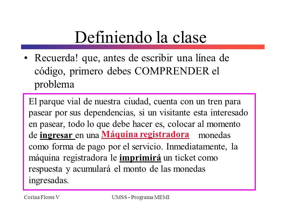 Definiendo la clase Recuerda! que, antes de escribir una línea de código, primero debes COMPRENDER el problema.