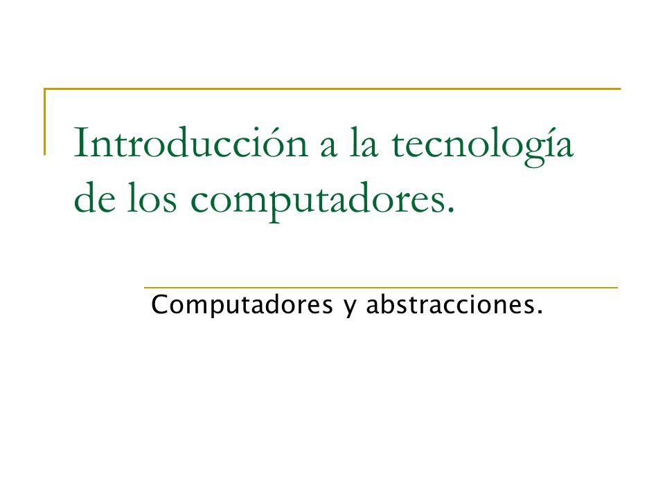 Introducción a la tecnología de los computadores.