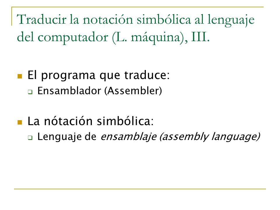 Traducir la notación simbólica al lenguaje del computador (L