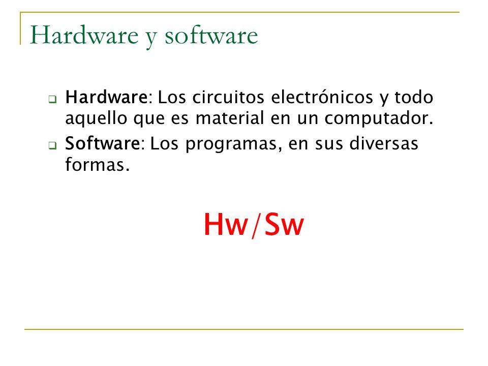 Hw/Sw Hardware y software