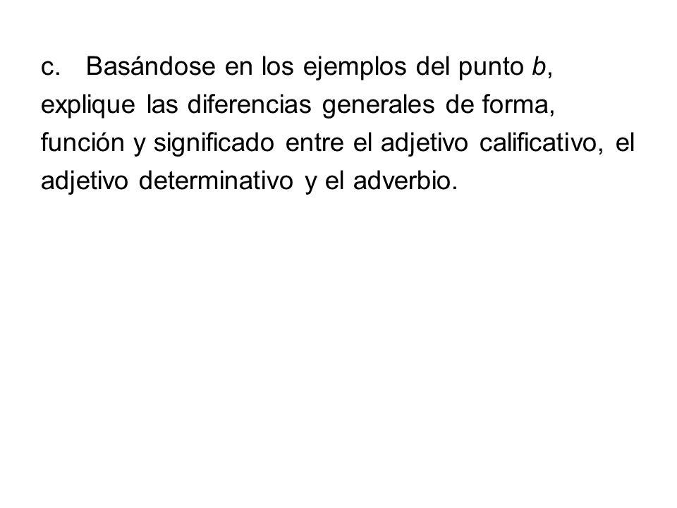 Basándose en los ejemplos del punto b,