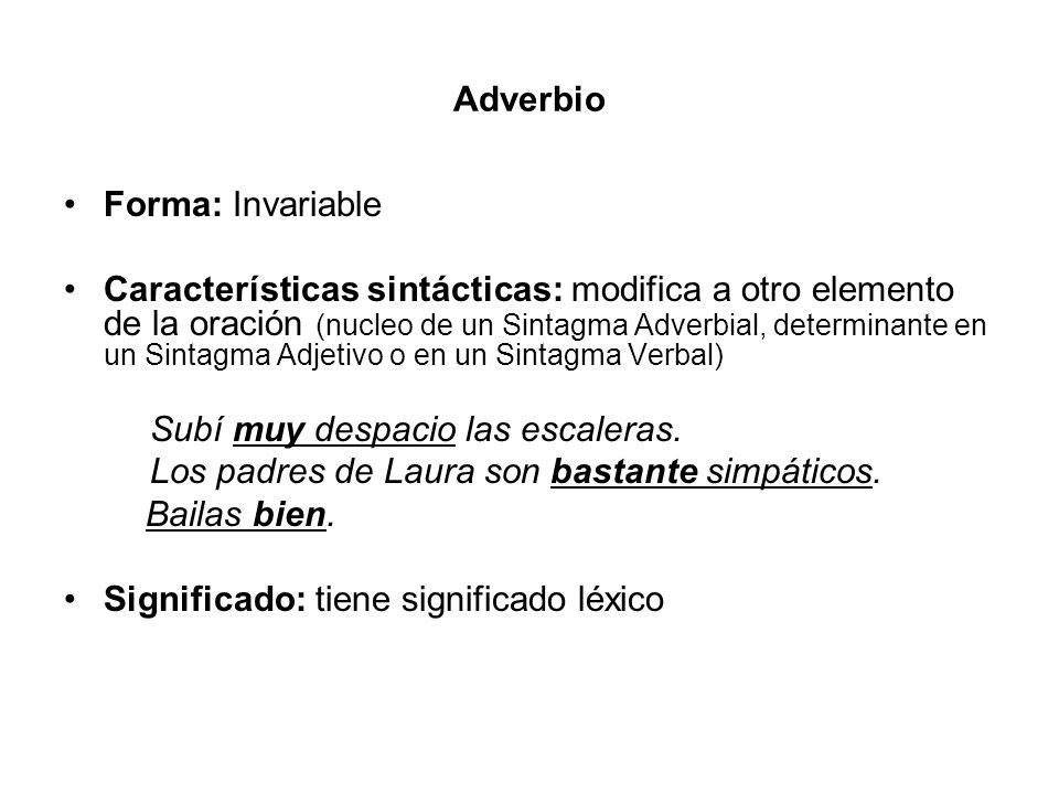 Adverbio Forma: Invariable.