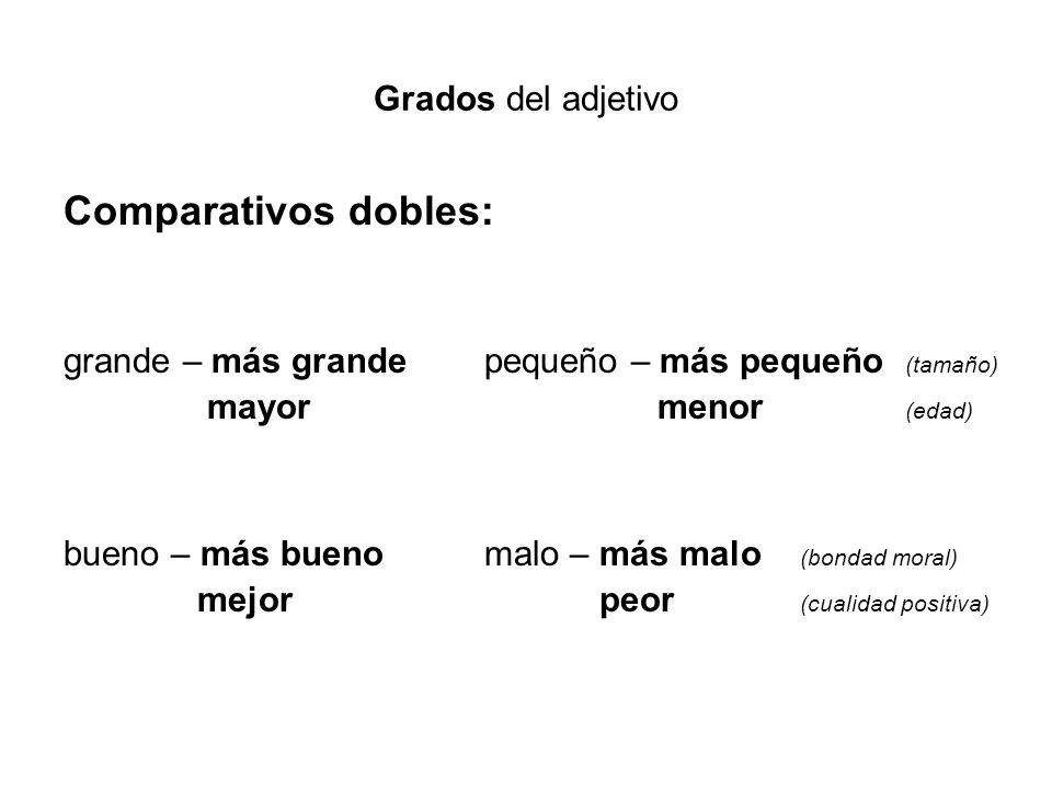 Comparativos dobles: Grados del adjetivo