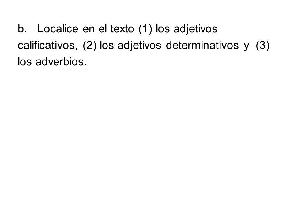 Localice en el texto (1) los adjetivos