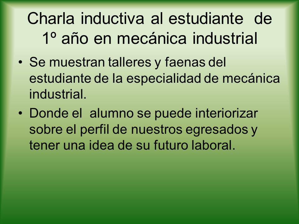 Charla inductiva al estudiante de 1º año en mecánica industrial