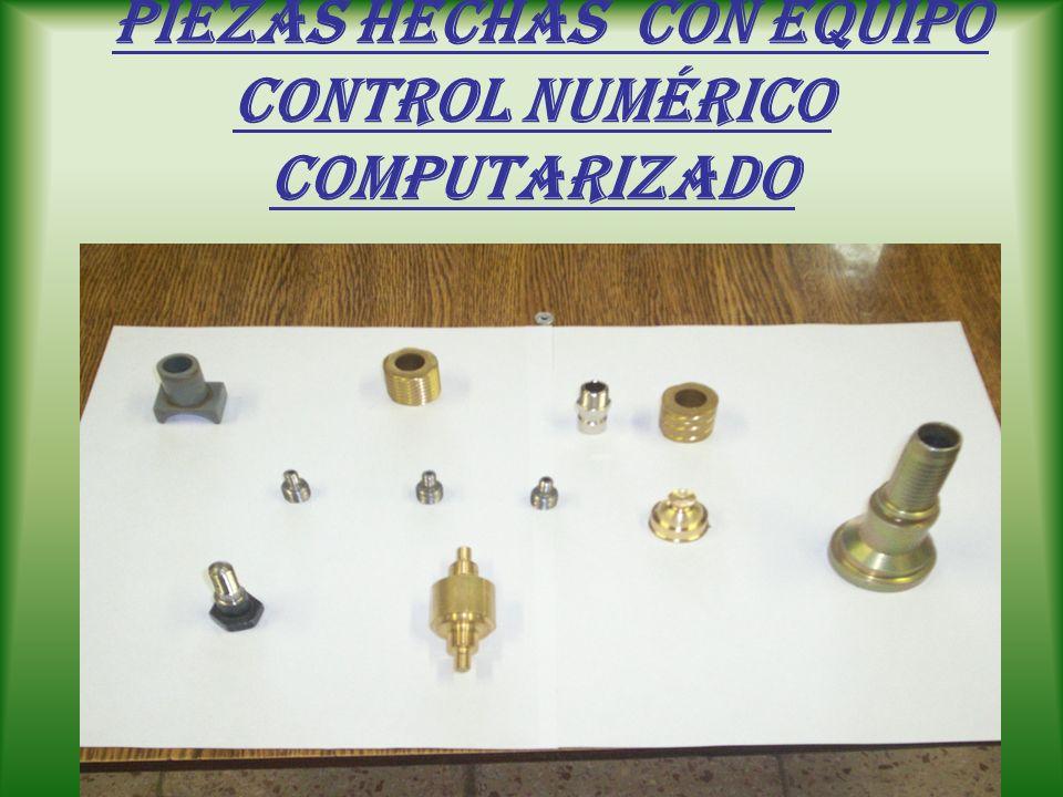 PIEZAS HECHAS con equipo control numérico computarizado