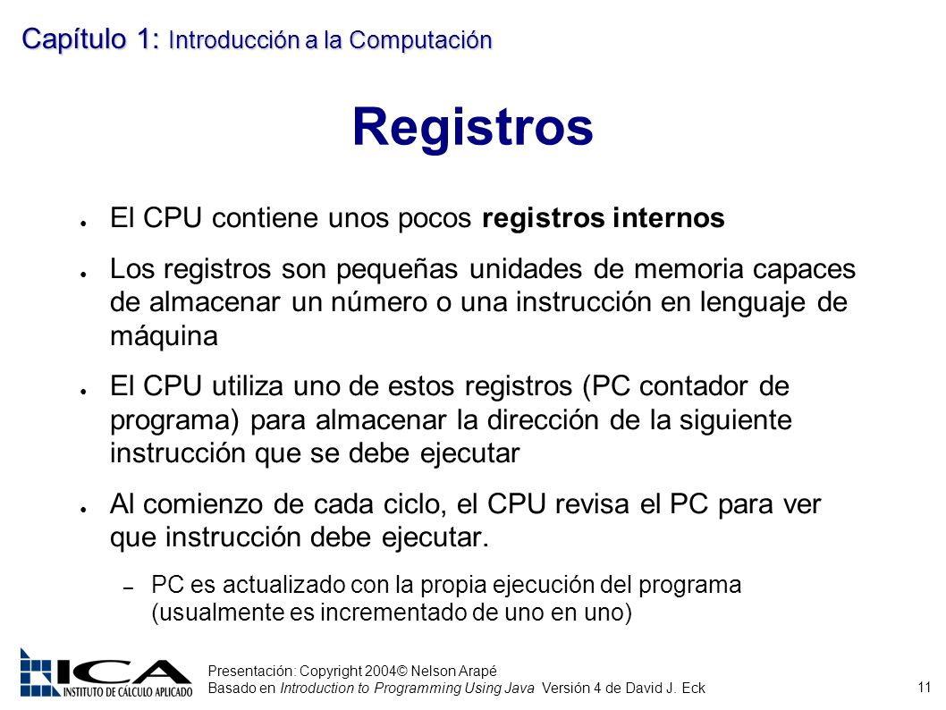 Registros El CPU contiene unos pocos registros internos
