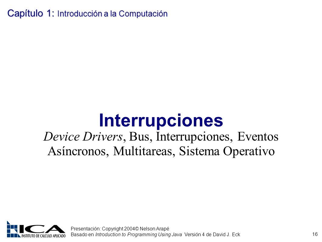 Interrupciones Device Drivers, Bus, Interrupciones, Eventos Asíncronos, Multitareas, Sistema Operativo.