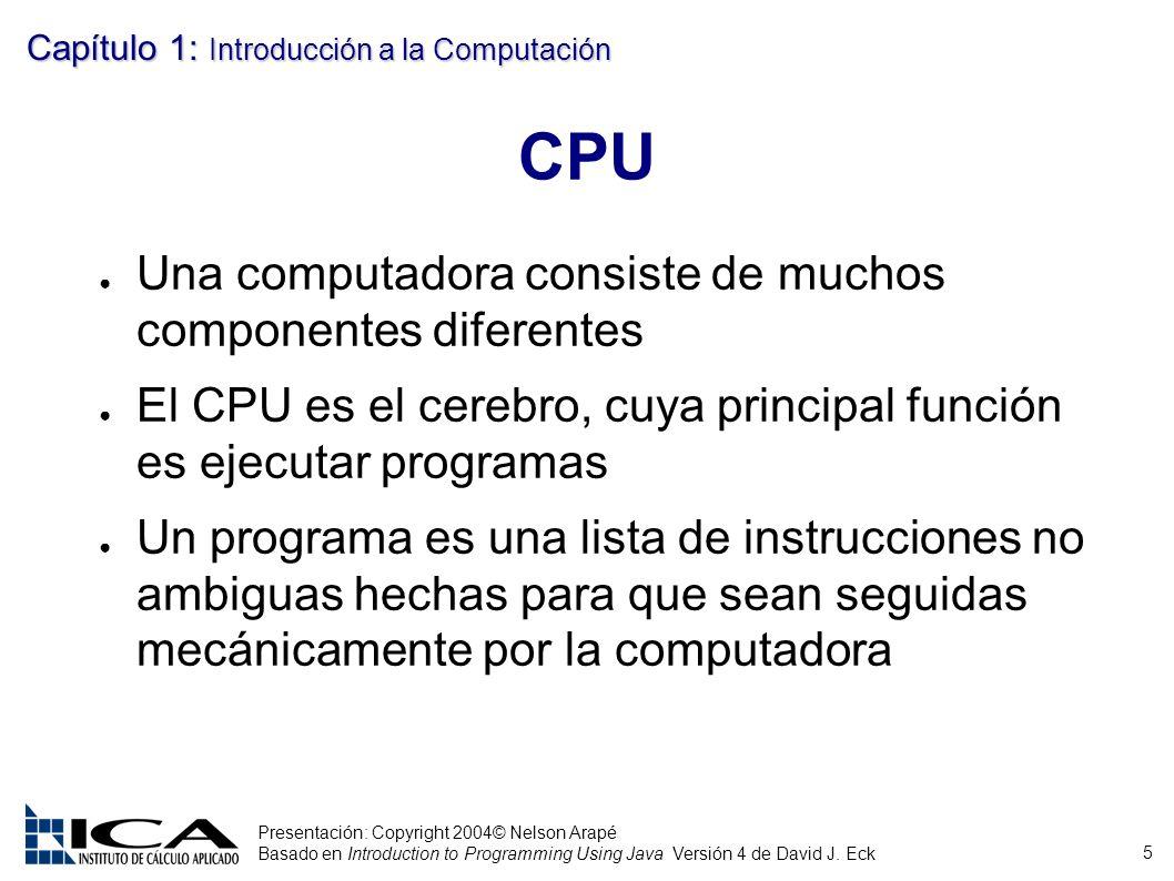 CPU Una computadora consiste de muchos componentes diferentes