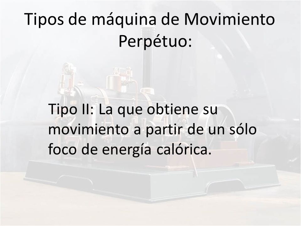 Tipos de máquina de Movimiento Perpétuo: