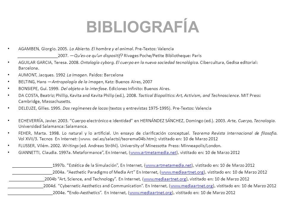 BIBLIOGRAFÍA AGAMBEN, Giorgio. 2005. Lo Abierto. El hombre y el animal. Pre-Textos: Valencia.