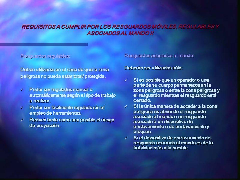 REQUISITOS A CUMPLIR POR LOS RESGUARDOS MÓVILES, REGULABLES Y ASOCIADOS AL MANDO II