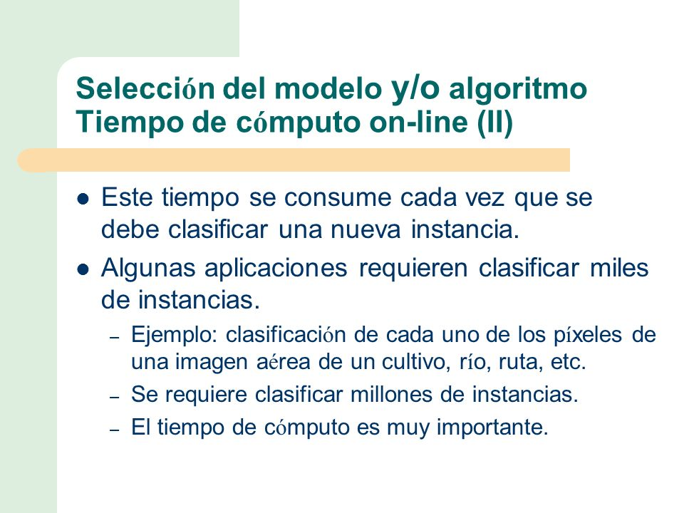 Selección del modelo y/o algoritmo Tiempo de cómputo on-line (II)