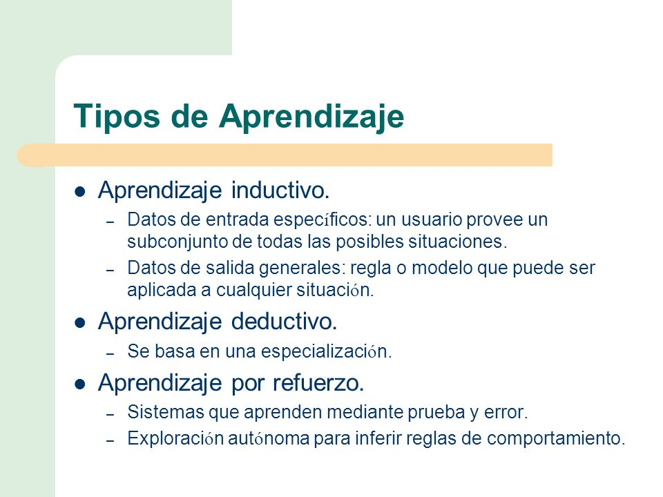 Tipos de Aprendizaje Aprendizaje inductivo. Aprendizaje deductivo.