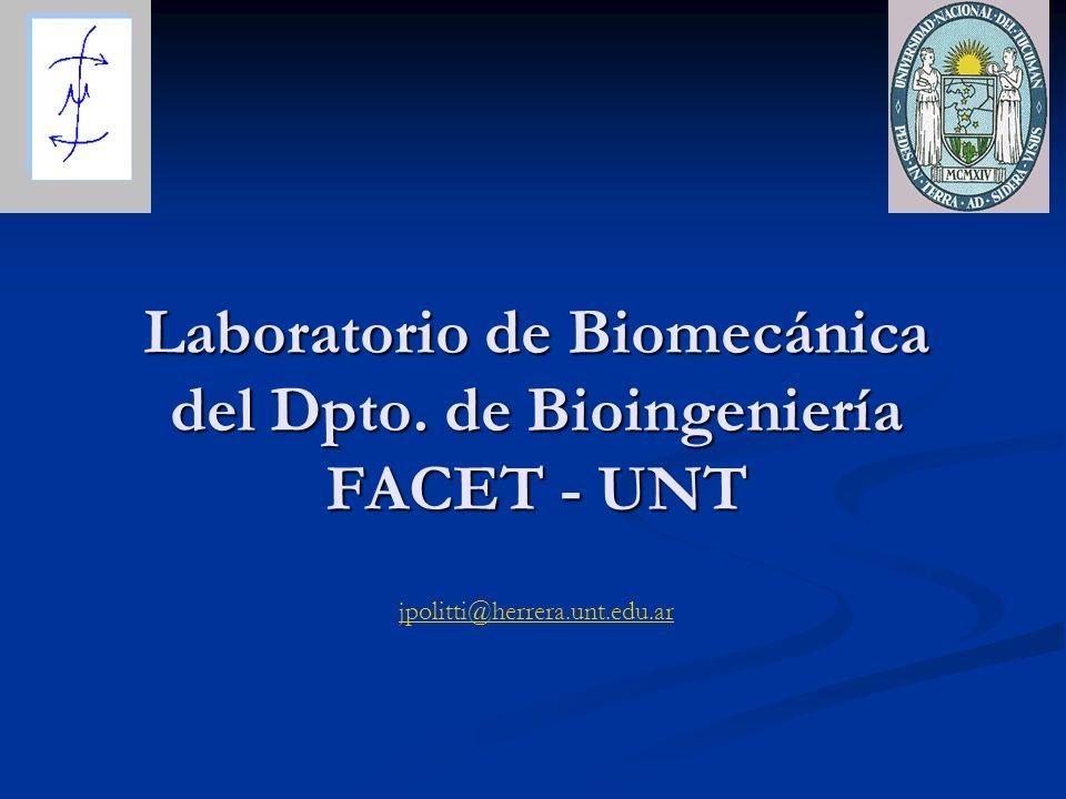 Laboratorio de Biomecánica del Dpto. de Bioingeniería FACET - UNT