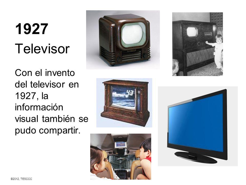 1927 Televisor. Con el invento del televisor en 1927, la información visual también se pudo compartir.