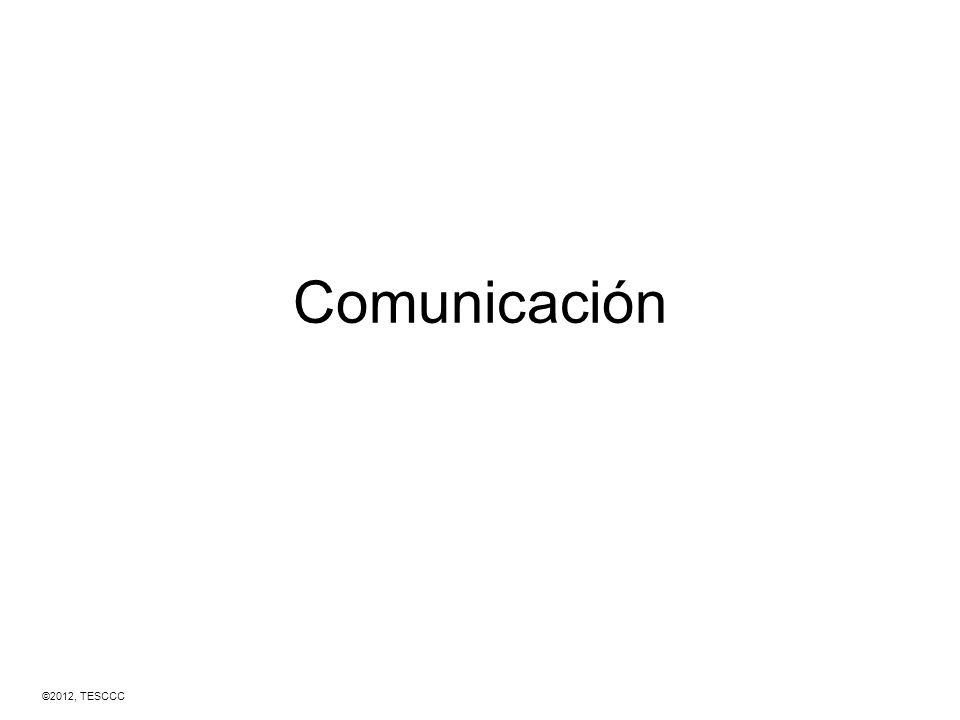 Comunicación ©2012, TESCCC