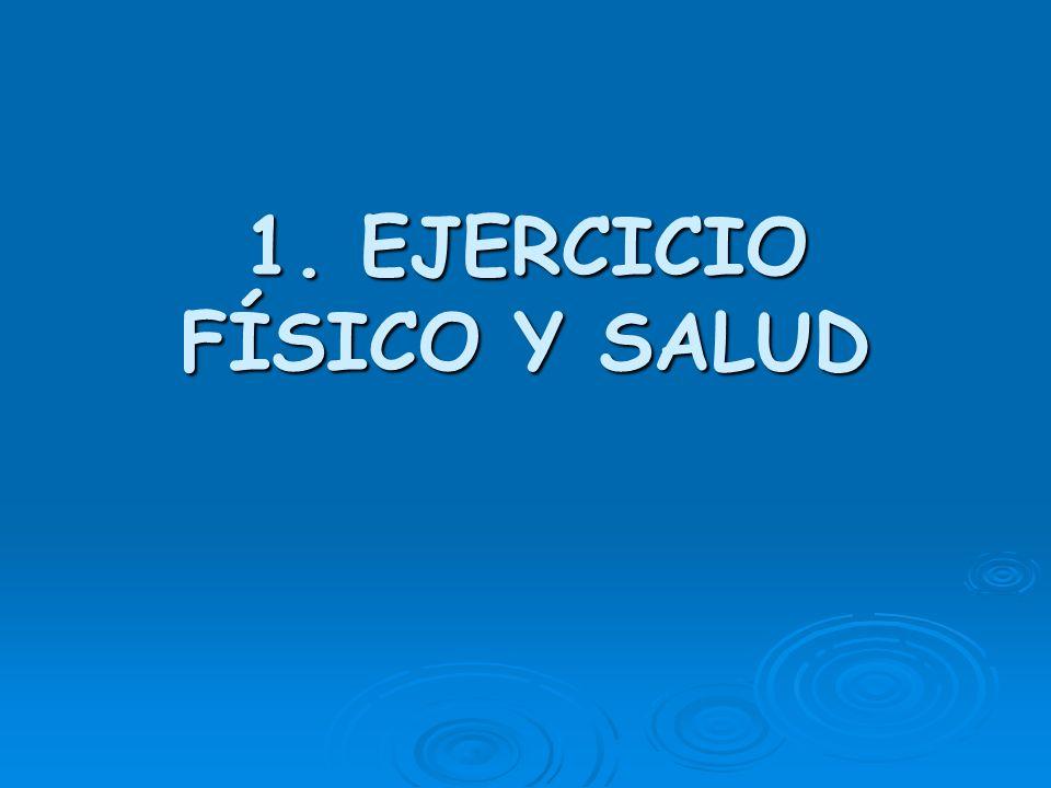 1. EJERCICIO FÍSICO Y SALUD