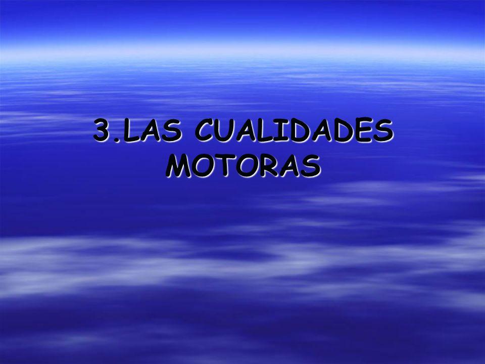 3.LAS CUALIDADES MOTORAS
