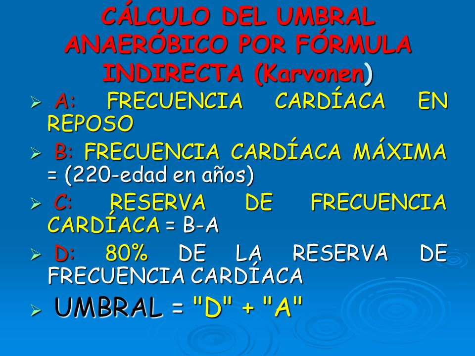 CÁLCULO DEL UMBRAL ANAERÓBICO POR FÓRMULA INDIRECTA (Karvonen)