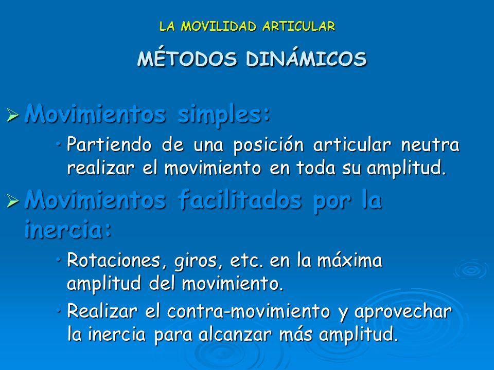 LA MOVILIDAD ARTICULAR MÉTODOS DINÁMICOS