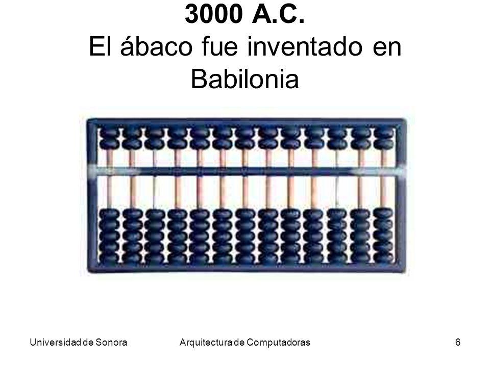 3000 A.C. El ábaco fue inventado en Babilonia