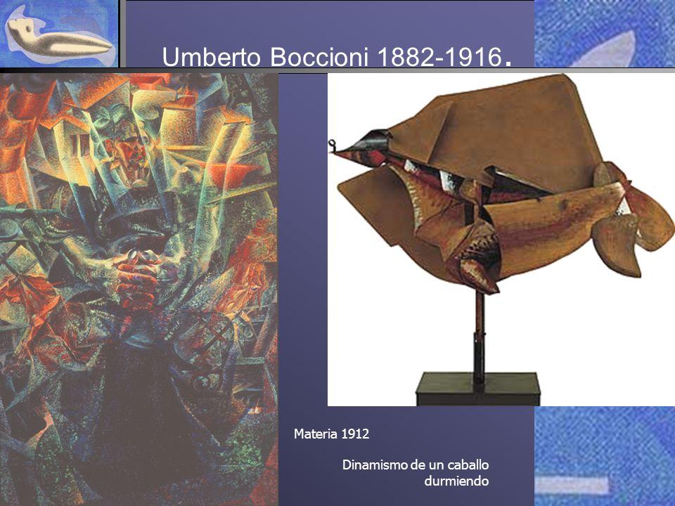 Umberto Boccioni 1882-1916. Materia 1912