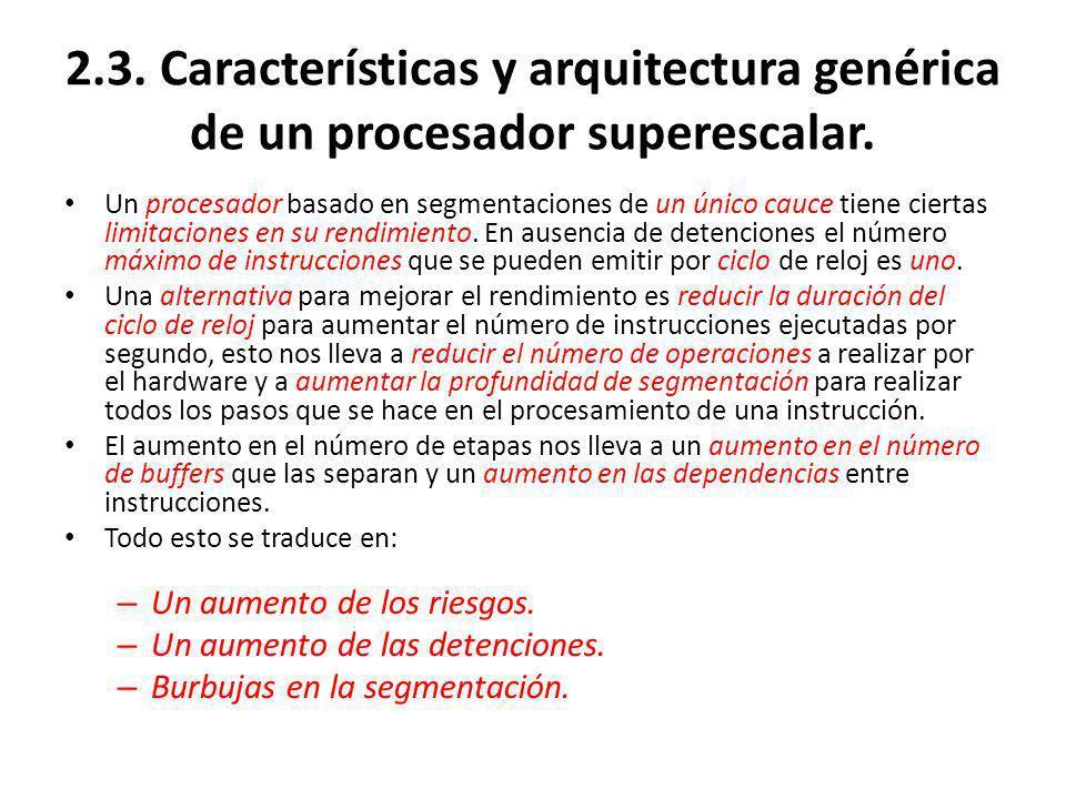 2.3. Características y arquitectura genérica de un procesador superescalar.