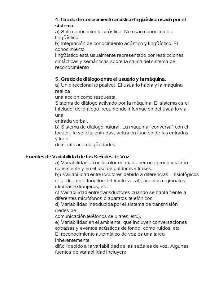 4. Grado de conocimiento acústico-lingüístico usado por el sistema.