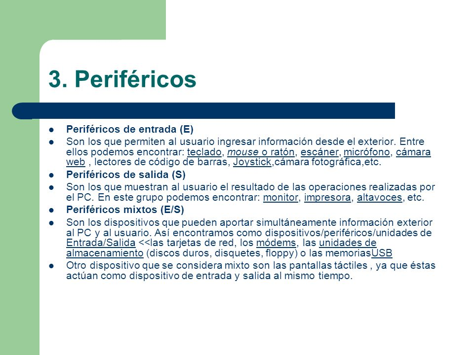 3. Periféricos Periféricos de entrada (E)